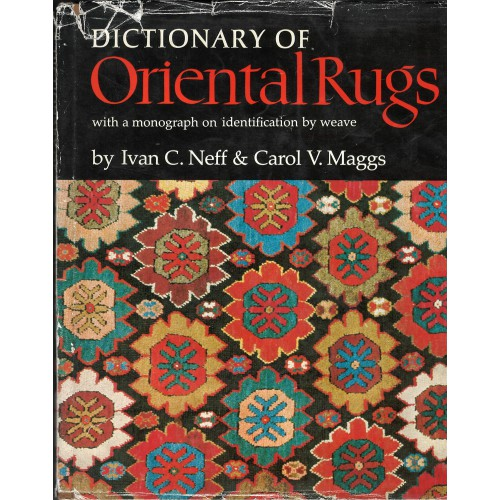 DICTIONARY OF ORIENTAL RUGS WITH A MONOGRAPH ON ID. BY WEAVE