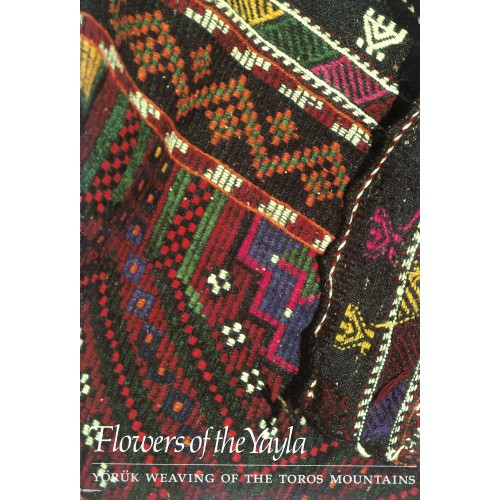 Flowers of the Yayla: Yoruk Weaving of the Toros Mountains