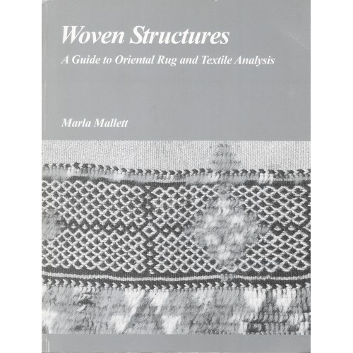 Woven Structures: A Guide to Oriental Rug and Textile Analysis