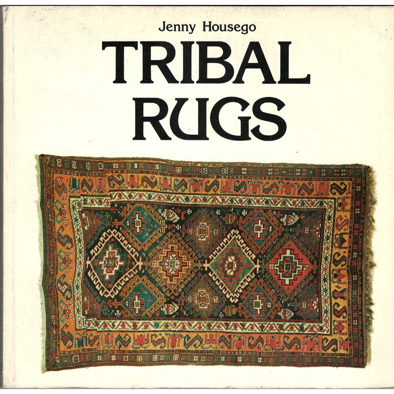 Tribal Rugs: An Introduction to the Weaving of the Tribes of Iran
