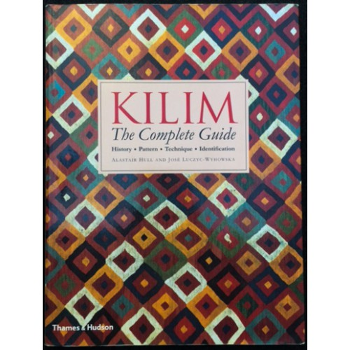 Kilim: the Complete Guide, History, Pattern, Technique, Identification